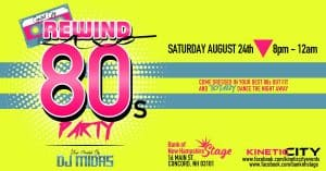 Come Dressed In Your Best 80's Out Fit And Totally Dance The Night Away At The Bank Of NH Stage